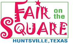 Community News and Events - HAPPENING NOW--Fair on the Square!  Huntsville TX FUN!