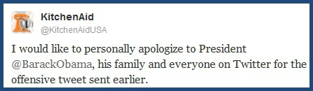 personal apology re: tweet about the obamas put out by someone on the kitchen aid corporate twitter account